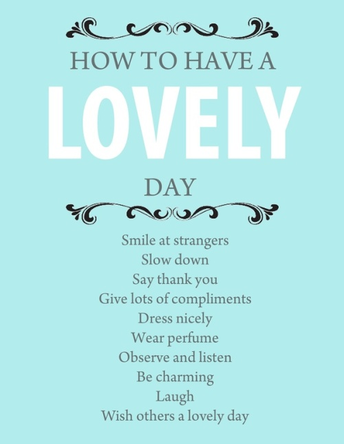 How To Have A Lovely Day (www.justmotivated.com)